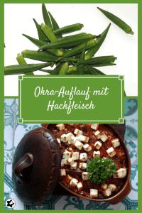 chilibluetendotcom Okra-Auflauf mit Hackfleisch